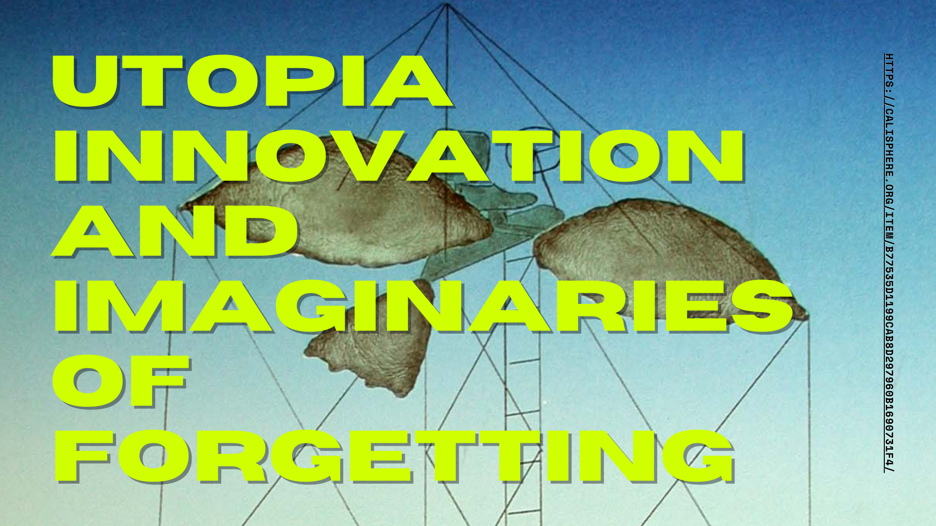 slide titled: 'Utopia, Innovation, and Imaginaries of Forgetting; depicts an imaginary flying vehicle with a seat and steering wheel with a large frame on top of a blue gradient background